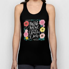 Pretty Swe*ry 2.0: Work Hard and Don't Be A Dick Unisex Tank Top