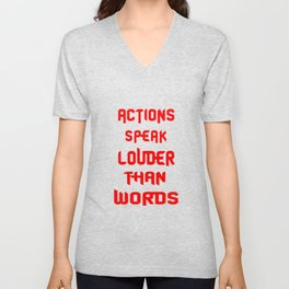 Actions speak louder than words Inspirational Motivational Quote Design Unisex V-Neck
