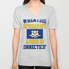 When I Die Spread My Ashes in Connecticut Gift Connecticutian Pride Design Unisex V-Neck