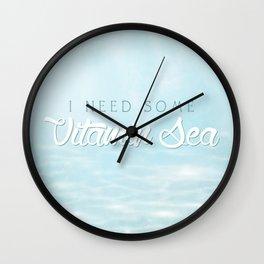 I Need Some Vitamin Sea Wall Clock