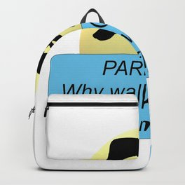 Parkour Why Walk When You Can Fly Backpack