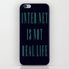 INTERNET IS NOT REAL LIFE!!! iPhone & iPod Skin