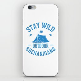Stay Wild Outdoor Shenanigans wb iPhone Skin
