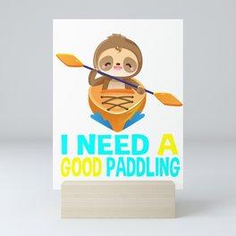 i need a good paddling, sloth, kayak, sloth kayak team, kayaking, paddling, yak life Mini Art Print