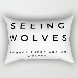 Seeing Wolves (Where There Are No Wolves) 08 Rectangular Pillow