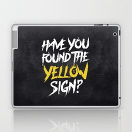 Have You Found The Yellow Sign Laptop & iPad Skin