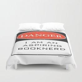 DANGER: I Am An Aspiring Booknerd.  Duvet Cover