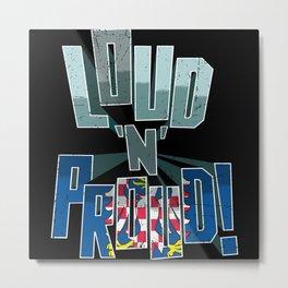 Moravia Pride Loud N Proud Metal Print