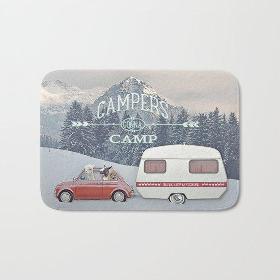 NEVER STOP EXPLORING - CAMPERS GONNA CAMP Bath Mat