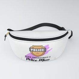 never underestimate a police mom Fanny Pack