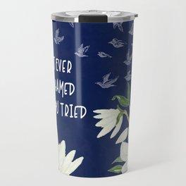 You Tried : Inspirational Art Travel Mug