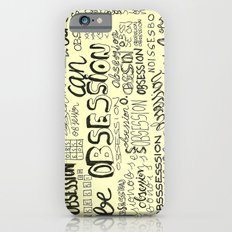 Obsession can be an obsession iPhone 6s Slim Case