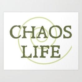 ChaosLife: The Print Art Print