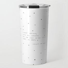 sight of the stars makes me dream Travel Mug