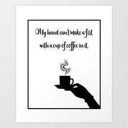 My Hand Can't... Art Print