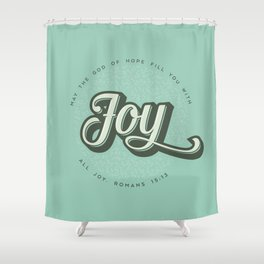 May the God of Hope Fill You With All Joy Shower Curtain