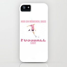 Just a girl who loves soccer iPhone Case