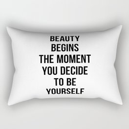 Beauty Begins The Moment You Decide To Be Yourself Rectangular Pillow