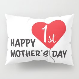 Happy First Mother's day Red Heart Balloon Pillow Sham