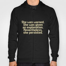 'Nevertheless, she persisted.' (ecru text) Hoody