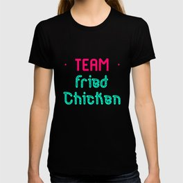 Team Fried Chicken Cute Wing Quote T-shirt