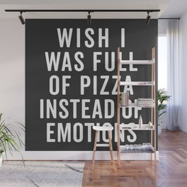 Full Of Pizza Funny Quote Wall Mural