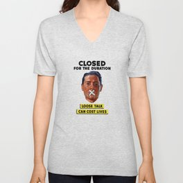 Closed For The Duration - Loose Talk Can Cost Lives Unisex V-Neck