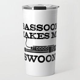 Funny Bassoon Makes Me Swoon Bassoon Player design Travel Mug