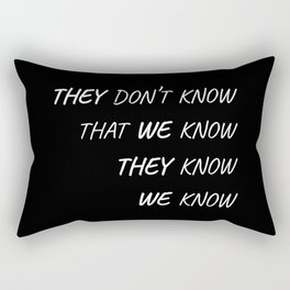 The One Where Everybody Knows Rectangular Pillow