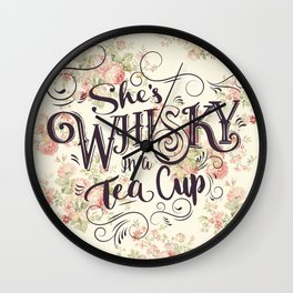 She's Whiskey in a Teacup Wall Clock
