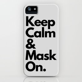 Keep Calm, & Mask On. iPhone Case