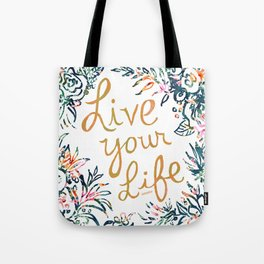 LIVE YOUR LIFE Floral Quote Tote Bag