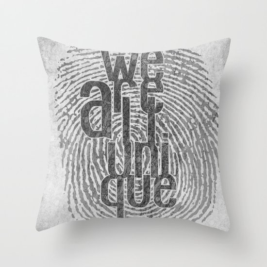 We Are All Unique Throw Pillow