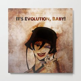 Do the Evolution, Baby! Metal Print