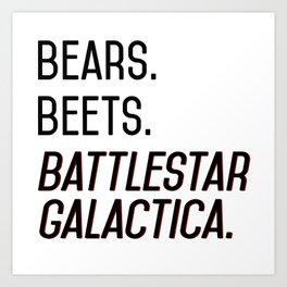 Bears. Beets. Battlestar Galactica. Art Print
