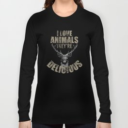 I Love Animals They're Delicious Funny Hunting Distressed T-Shirt Long Sleeve T-shirt