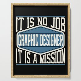 Graphic Designer  - It Is No Job, It Is A Mission Serving Tray