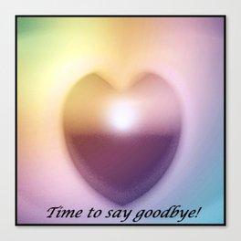 Time zu say goodbye! Canvas Print