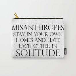 Misanthropes Unite Carry-All Pouch
