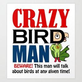 Crazy bird man Art Print