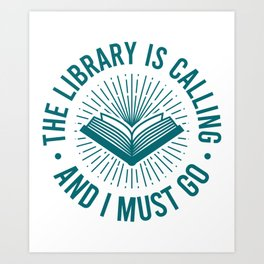 The Library Is Calling Gifts For Book Lovers Art Print