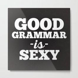 Good Grammar Funny Quote Metal Print