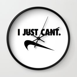I just cant. Wall Clock