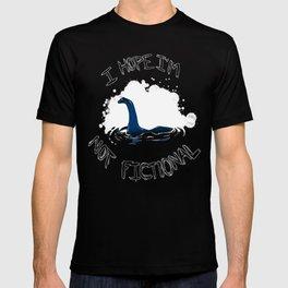 i hope i'm not fictional T-shirt