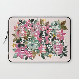 LIFE WORKS FOR YOU Floral Quote Laptop Sleeve