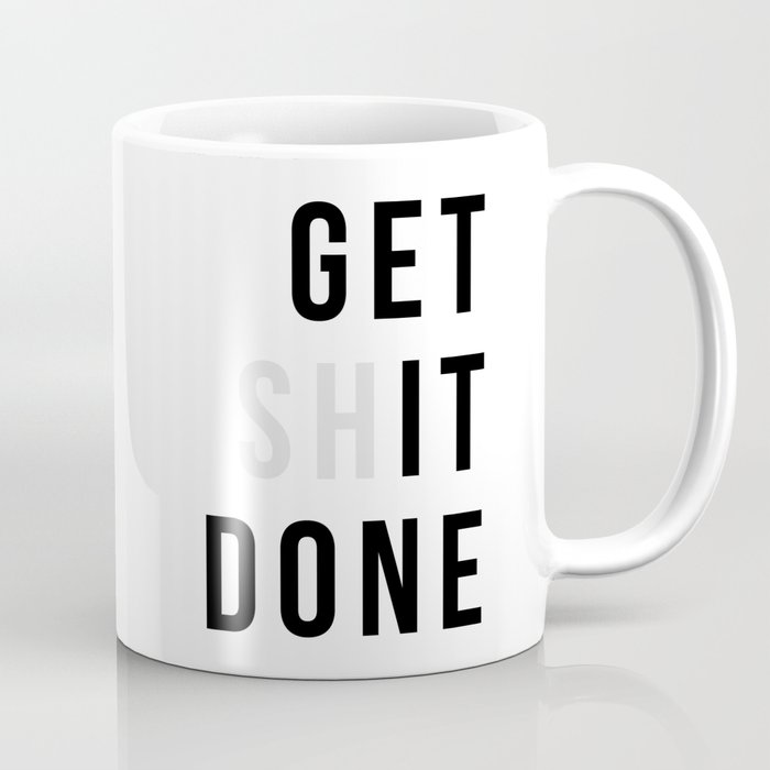 Get Sh(it) Done // Get Shit Done Kaffeebecher