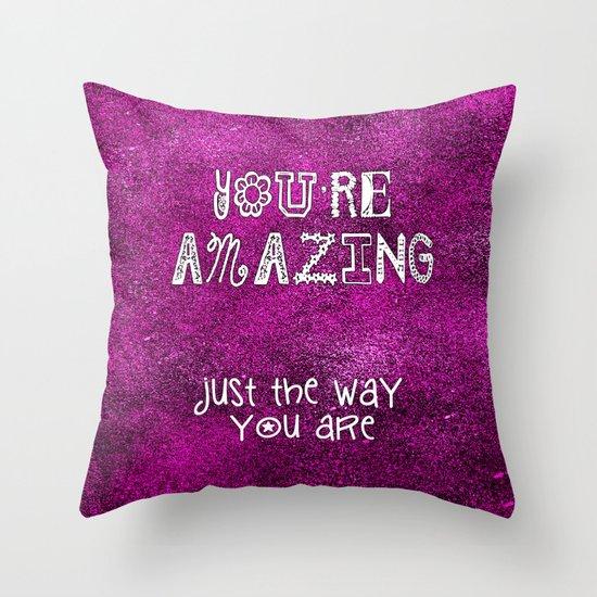 You're Amazing Throw Pillow