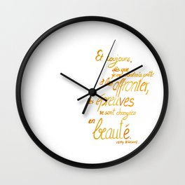 ... changing into beauty Wall Clock