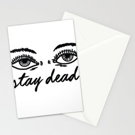 stay dead Stationery Cards