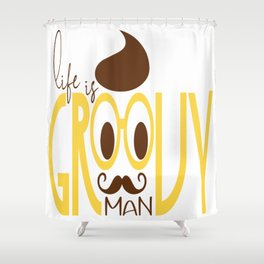 Typography Print Life is Groovy Man Hipster Eyeglasses Mustache Shower Curtain